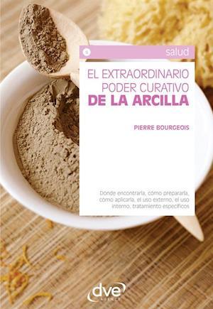 El extraordinario poder curativo de la arcilla af Pierre Bourgeois