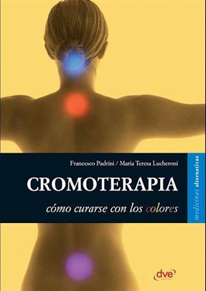 Cromoterapia af Francesco Padrini, Maria Teresa Lucheroni