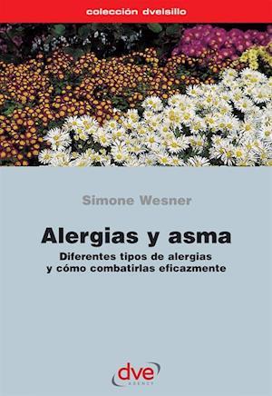 Alergias y asma. Diferentes tipos de alergias y como combatirlas eficazmente af Simone Wesner