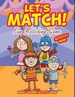 Let's Match! Fun Matching Game Activity Book af Bobo's Children Activity Books