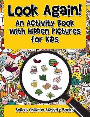 Bog, paperback Look Again! an Activity Book with Hidden Pictures for Kids af Bobo's Children Activity Books