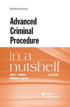 Advanced Criminal Procedure in a Nutshell af Norman Garland, Mark Cammack