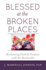 Blessed at the Broken Places