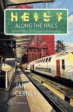 Heist Along the Rails