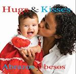 Abrazos Y Besos /Hugs and Kisses