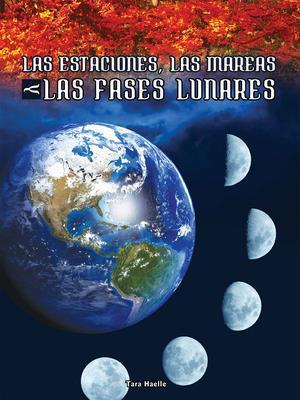 Bog, paperback Las Estaciones, Las Mareas y Las Fases Lunares (Seasons, Tides, and Lunar Phases) af Tara Haelle