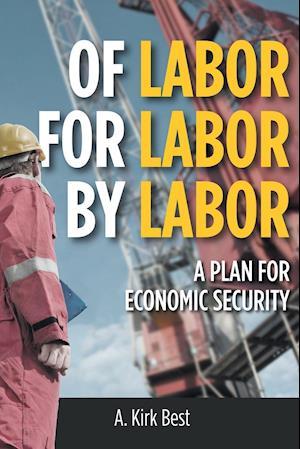 Bog, paperback Of Labor for Labor by Labor af A. Kirk Best