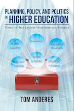 Planning, Policy, and Politics in Higher Education