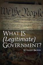 What Is (Legitimate) Government