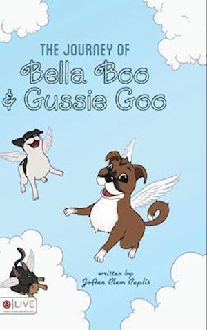 Bog, hardback The Journey of Bella Boo and Gussie Goo af Joann Clem Caplis