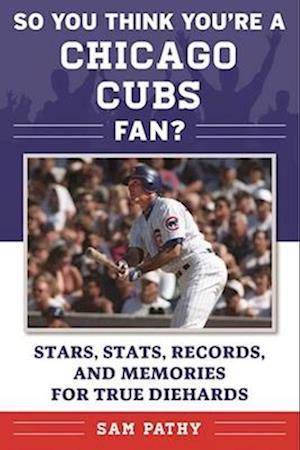 Bog, paperback So You Think You're a Chicago Cubs Fan? af Sam Pathy