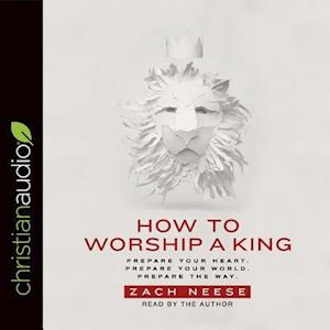Lydbog, CD How to Worship a King af Zach Neese
