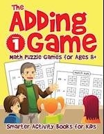 The Adding Game - Math Puzzle Games for Ages 8+ Volume 1