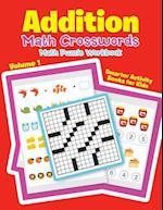 Addition - Math Crosswords - Math Puzzle Workbook Volume 1