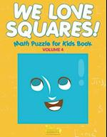 We Love Squares! - Math Puzzle for Kids Book - Volume 4