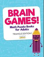 Brain Games! - Math Puzzle Books for Adults - Triangle Edition 1