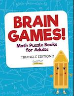 Brain Games! - Math Puzzle Books for Adults - Triangle Edition 2