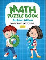 Math Puzzle Book - Brainiac Edition - Combo Puzzling Volume 2