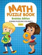Math Puzzle Book - Brainiac Edition - Combo Puzzling Volume 3