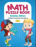 Math Puzzle Book - Brainiac Edition - Combo Puzzling Volume 4