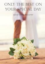 Only the Best on Your Special Day Guest Book Registry