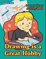 Drawing Is a Great Hobby Learn to Draw Activity Book