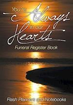 You're Always in Our Hearts Funeral Register Book