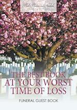 The Best Book at Your Worst Time of Loss, Funeral Guest Book