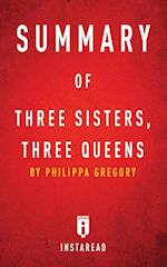 Summary of Three Sisters, Three Queens
