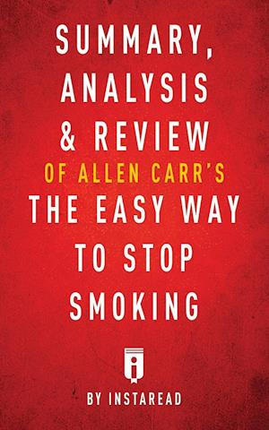Bog, paperback Summary, Analysis & Review of Allen Carr's the Easy Way to Stop Smoking by Instaread af Instaread Summaries