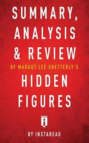 Bog, paperback Summary, Analysis & Review of Margot Lee Shetterly's Hidden Figures by Instaread af Instaread Summaries