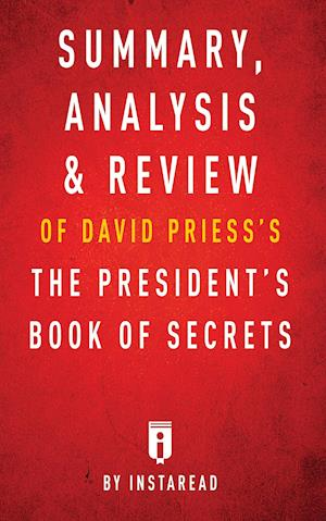 Bog, paperback Summary, Analysis & Review of David Priess's the President's Book of Secrets by Instaread af Instaread Summaries