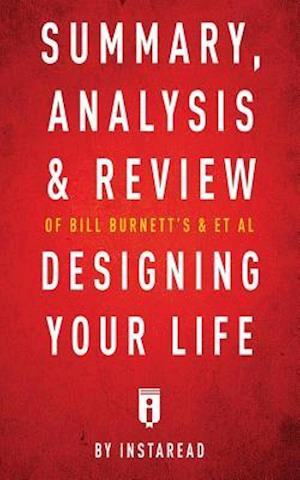 Bog, paperback Summary, Analysis & Review of Bill Burnett's & Dave Evans's Designing Your Life by Instaread af Instaread