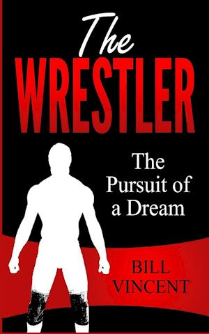 Bog, paperback The Wrestler af Bill Vincent