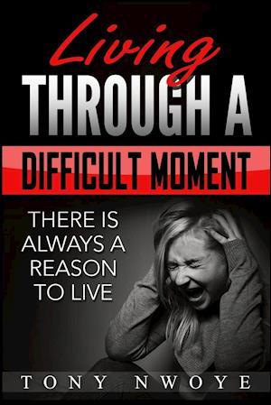 Bog, paperback Living Through a Difficult Moment af Tony Nwoye