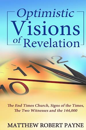 Bog, hardback Optimistic Visions of Revelation af Matthew Robert Payne