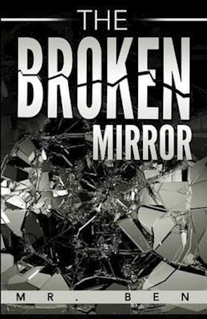 Bog, paperback The Broken Mirror af MR Ben