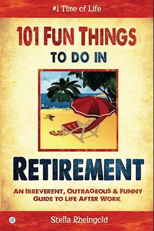 Bog, paperback 101 Fun Things to Do in Retirement af Stella Rheingold