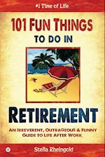 101 Fun Things to Do in Retirement af Stella Rheingold