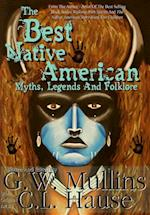 The Best Native American Myths, Legends, and Folklore (Best Native American Myths Legends and Folk, nr. 1)