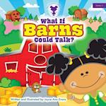 What If Barns Could Talk? (Imaginary World of Snissy Snit Burger, nr. 1)