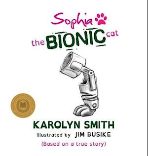 Bog, hardback Sophia the Bionic Cat af Karolyn Smith