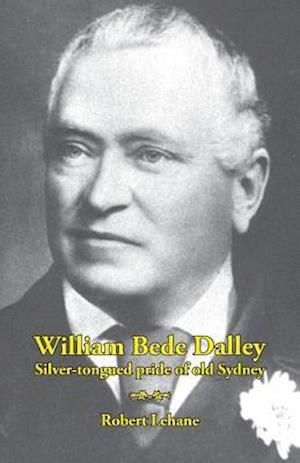 Bog, paperback William Bede Dalley af Robert Lehane