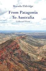 From Patagonia to Australia af Brenda Eldridge