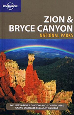 Lonely Planet Zion & Bryce Canyon National Parks af Sara Benson