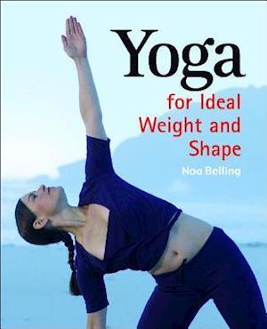 Bog, paperback Yoga for Ideal Weight and Shape af Noa Belling