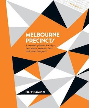 Bog, hardback Melbourne Precincts (Revised Edition) af Dale Campisi