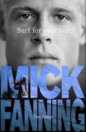 Surf for Your Life af Mick Fanning, Tim Baker