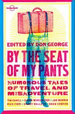 By the Seat of My Pants (Lonely Planet Travel Literature)