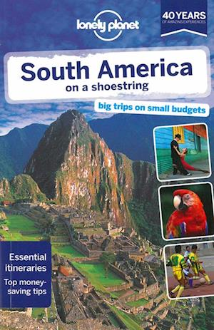 Lonely Planet South America on a Shoestring af Regis St Louis